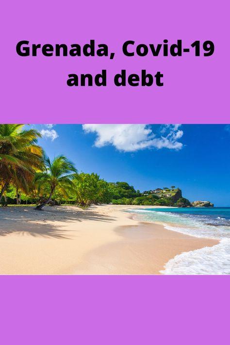 Grenada, Covid-19 and debt