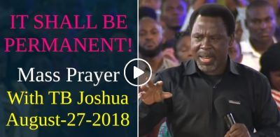 IT SHALL BE PERMANENT! | T B Joshua Sermons | T b joshua, August 27
