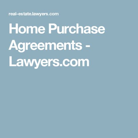 Home Purchase Agreements - Lawyers Home Buying Process - purchase agreements
