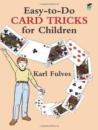 Download Pdf Easy To Do Card Tricks For Children By Karl Fulves Free Epub Mobi Ebooks Card Tricks Learn Magic Tricks Card Tricks For Kids