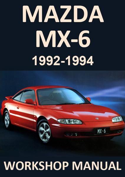 Mazda Mx6 1992 1994 Workshop Manual Mazda Workshop Manual