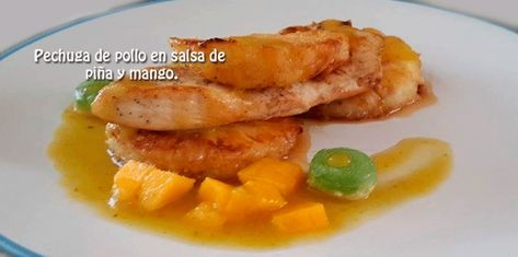 Pechuga De Pollo En Salsa De Pina Y Mango Pechuga De Pollo En Salsa Salsa De Pina Y Mango Salsa De Pina