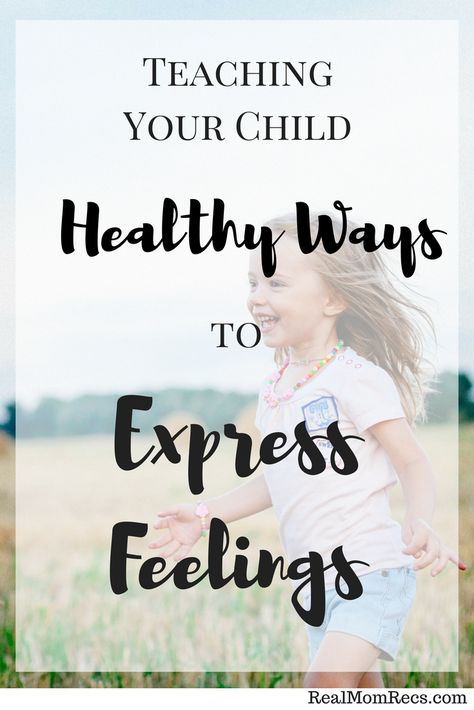 Teaching Children Healthy Ways to Express Feelings - Real Mom Recs