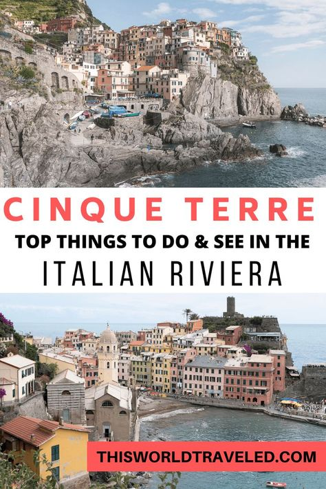 A Complete Guide to Visiting Cinque Terre in the Italian Riviera | This World Traveled