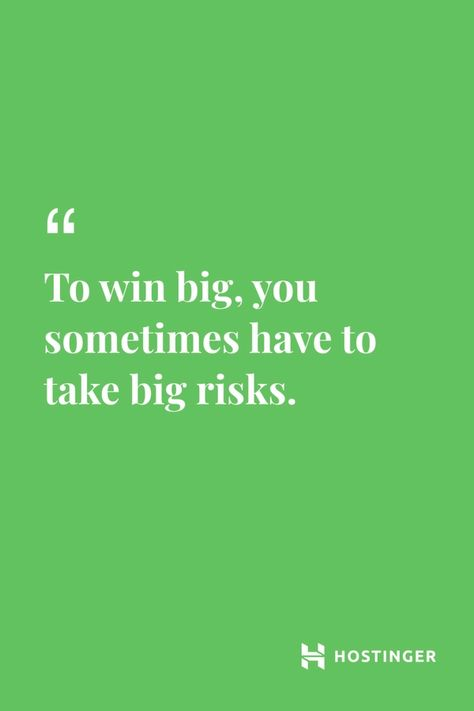 ''To win big, you sometimes have to take big risks.'' - Bill Gates | Hostinger.com Quotes  #Hostinger #Quotes #BillGates #Inspirational