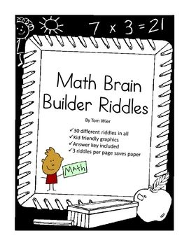 """This set of 30 """"Brain Builder Math Riddles"""" contains problem solving activities that involve number sense, place value, time, money, geometry, graphing, fractions, measurement, addition, subtraction, multiplication, division, and pre-algebra."""