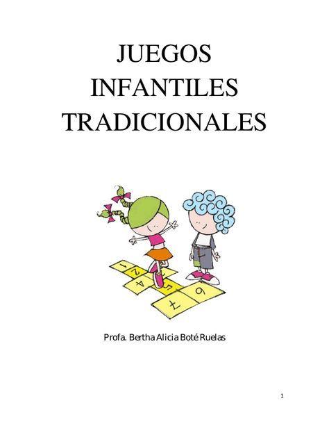 1 Juegos Infantiles Tradicionales Profa Bertha Alicia Boté Ruelas Juegos Tradicionales Para Niños Juegos De Recreo Juegos Tradicionales