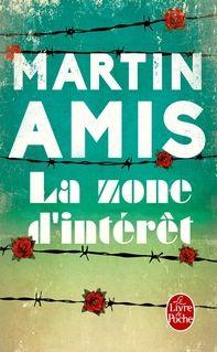 Auteur:  Martin Amis   Titre Original:  Zone d'intérêt   Date de Parution :  24…
