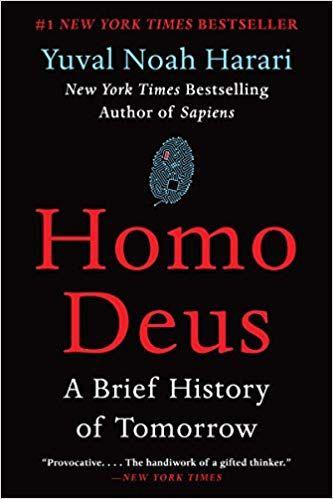 Homo Deus: A Brief History of Tomorrow: Yuval Noah Harari