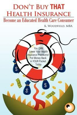 Free Pdf Don T Buy That Health Insurance Become An Educated