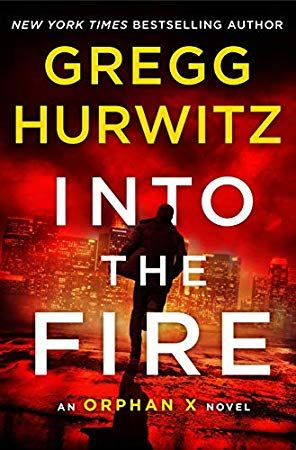 Download Pdf Epub Into The Fire An Orphan X Novel By Gregg