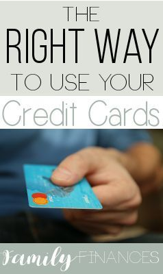 The right way to use your credit cards • Family Finances