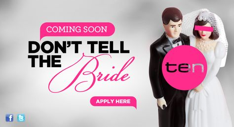 UK hit wedding show is coming to Australia. Don't Tell The Bride. Get $25000 towards your wedding, but the catch is, the groom has to plan everything and the bride doesn't see anything until the wedding when she is walking down the aisle at the venue he booked, in the dress he has chosen. Don't Tell The Bride Australia. Apply here http://dttb.com.au