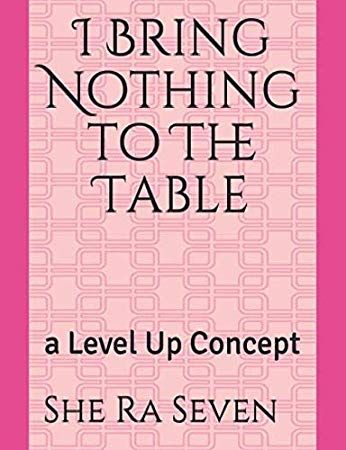 Download Pdf Epub I Bring Nothing To The Table A Level Up Concept By She Ra Seven Ebook Free Kindle Mobi English Level Up Book Club Books Bring It On