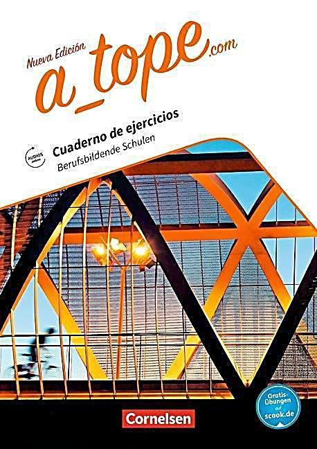 A Tope Com Nueva Edicion Berufsbildende Schulen Arbeitsheft Mit Audios Online Buch In 2020 Schule Bucher Und Grammatik