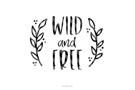 Wild and free svg file, Svg cut file, Cutting file, Cute SVG, Quote Svg, Silhouette Svg, Quote print