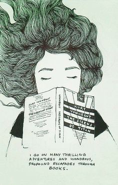 """I go on many thrilling adventures and wondrous, profound escapades through books."" – Kurt Vonnegut"