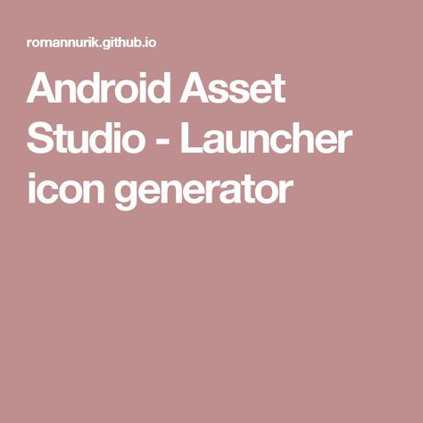 Android Asset Studio - Launcher icon generator | android