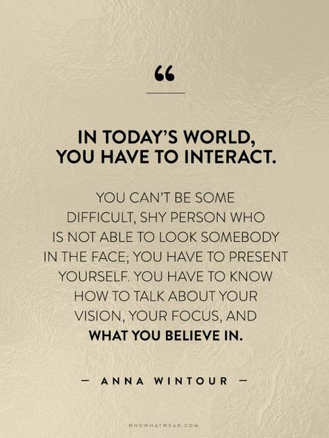 In today's world you have to network to succeed. // Anna Wintour #WWWQuotestoLiveBy