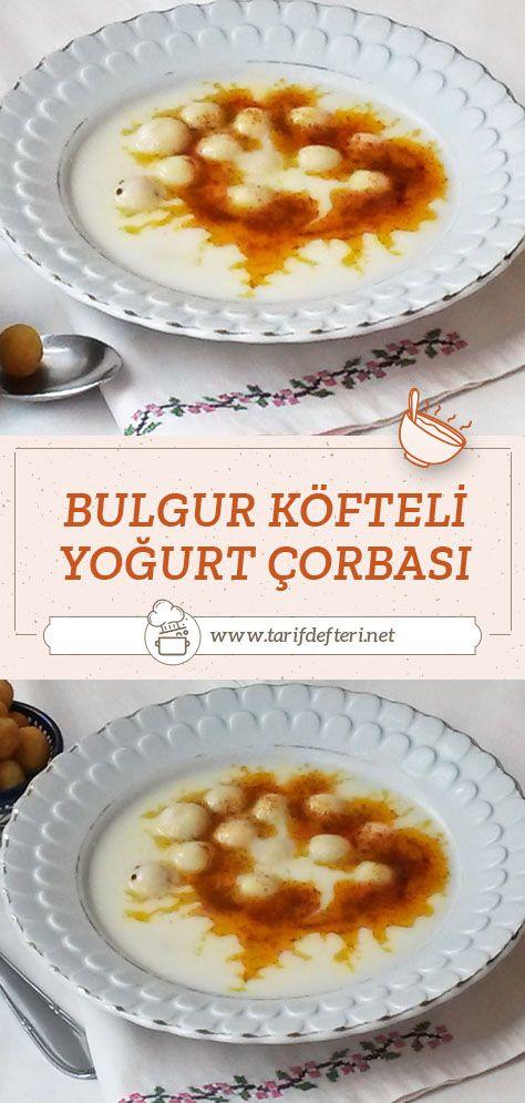 Bulgur Kofteli Yogurt Corbasi Tarifi Tarif Defteri Yemek Tarifi 2020 Yemek Tarifleri Yemek Bulgur