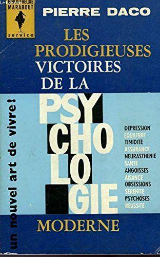Télécharger Les Prodigieuses Victoires De La Psychologie Moderne Livre Pdf Gratuit B0000dlhpp Daco Pierre En 2020 Téléchargement Psychologie Livres Gratuits En Pdf