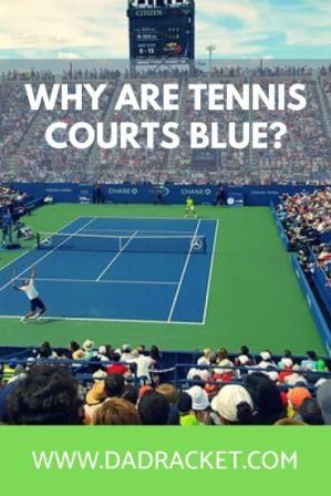 Why Are Some Tennis Courts Blue Dad Racket In 2020 Tennis Court Tennis Court