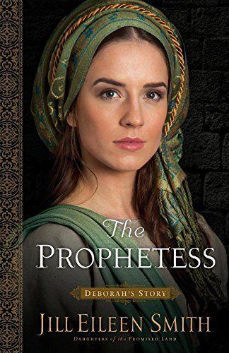Download Pdf The Prophetess Deborahs Story Daughters Of The Promised Land Free Epub Mobi Ebooks Christian Fiction Christian Fiction Books Author Spotlight