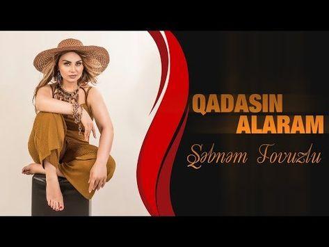 Sebnem Tovuzlu Qadasin Alaram Hd Youtube Youtube