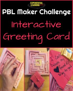 Pbl Maker Challenge Interactive Greeting Card Experiential Learning Deeper Learning Active Learning Strategies