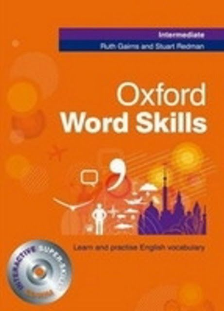 Oxford Word Skills Is A Series Of Three Books For Students To Learn Practice And Revise New Vocabulary There A Word Skills English Vocabulary Vocabulary Book