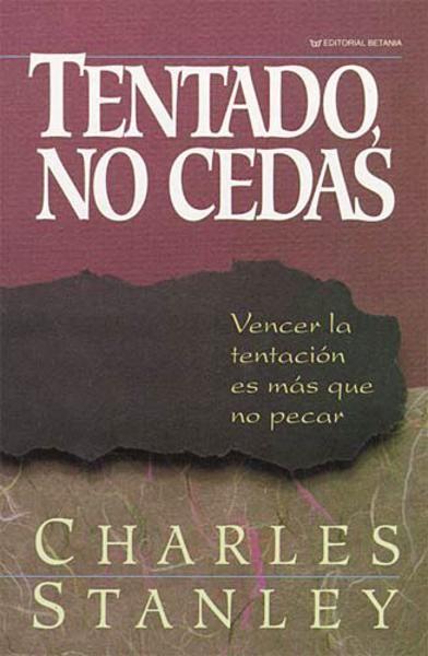 Tentado No Cedas Christian Books Charles Stanley Book Recommendations
