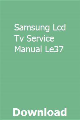 Samsung Lcd Tv Service Manual Le37 Grand Vitara Auto Parts Online Tv Services