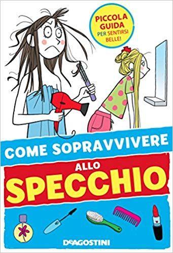 Scaricare Come sopravvivere allo specchio. Ediz. illustrata Libri PDF Gratis
