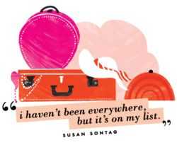 """""""i haven't been everywhere but it's on my list"""""""
