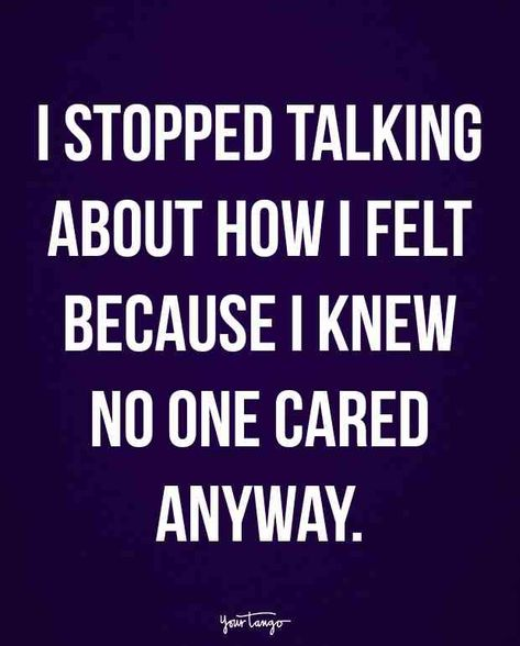 """I stopped talking about how I felt because I knew no one cared anyway."" #sad-quotes #quotes #depression #breakup"
