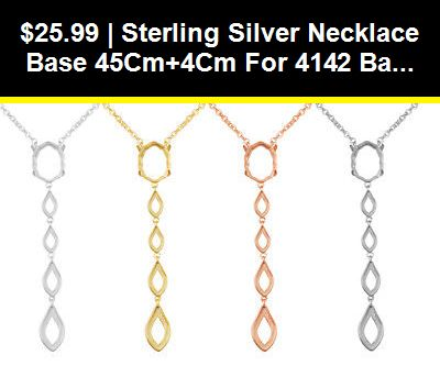 Sterling Silver Necklace Base 45cm+4cm for 4142 Baroque /& 2205 Flame Crystals