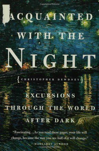 Download Pdf Acquainted With The Night Excursions Through The World After Dark Free Epub Mobi Ebooks Dark Books After Dark Pdf Books
