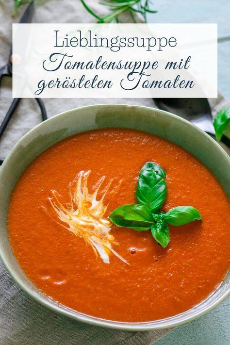 In nur 3 Schritten zur perfekten Tomatensuppe, mit frischen Tomaten und mega viel Geschmack