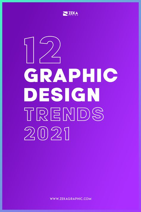 12 Design Trends in 2021 Every Designers Should Know!