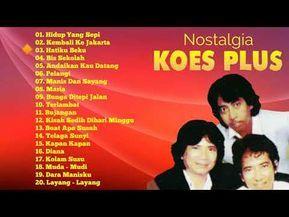 Nostalgia Bersama Koes Plus Full Album Lagu Pop Indonesia Terbaik Terpopuler Youtube Lagu Nostalgia Lagu Terbaik