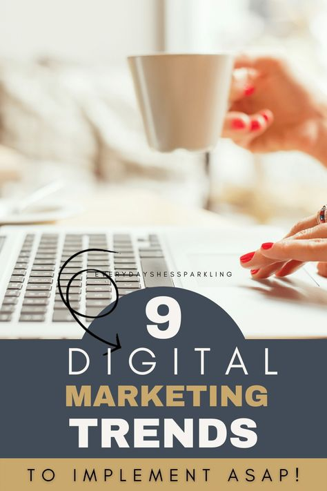 9 Digital Marketing Trends for 2021 You Need to Implement Immediately