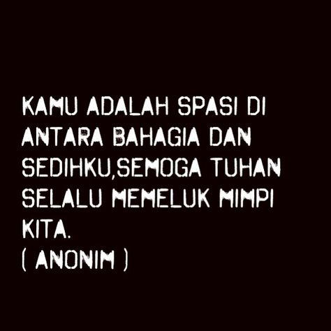 Spasi Di Antara Bahagia Dan Sedih Quotes Best Quotes Words