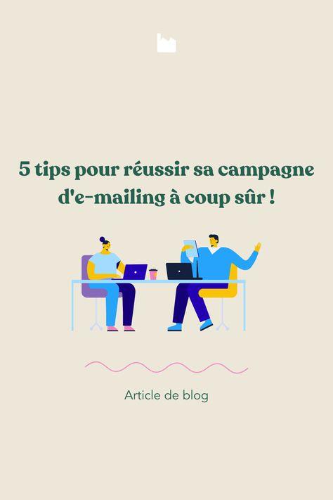5 tips pour réussir sa campagne d'e-mailing à coup sûr !