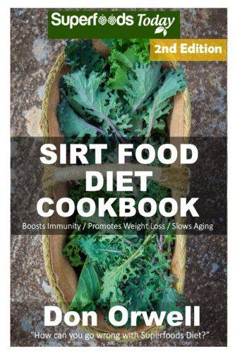 Free Ebook Sirt Food Diet Cookbook 70 Sirt Food Diet Recipes Gluten Free Cooking Wheat Free In 2020 Gluten Free Cooking Whole Food Recipes Quick Easy Cooking Recipes