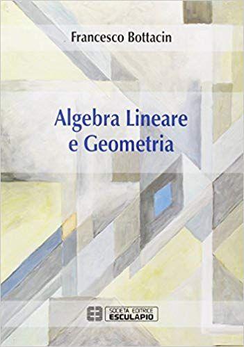 Scaricare Algebra Lineare E Geometria Libri Pdf Gratis Algebra Free Algebra Fantasy Quotes
