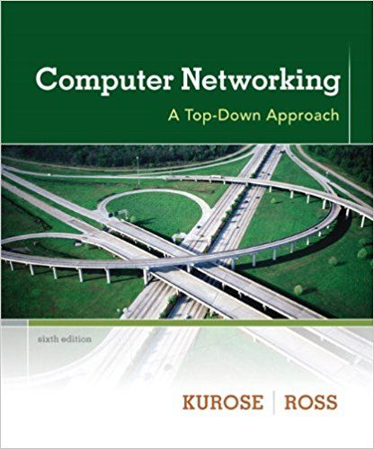 Solution Manual For Title Computer Networking A Top Down Approach 6th Edition Edition 6th Edition Author S James F Kurose Keith W Ross All Of