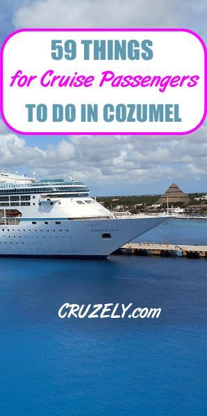 64 Can T Miss Things For Cruise Passengers To Do In Cozumel 2020