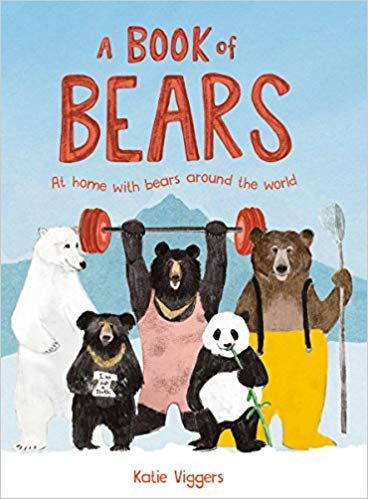 A Book Of Bears At Home With Bears Around The World Katie Viggers 9781786272911 Amazon Com Books Animal Books Animal Alphabet Book Illustration