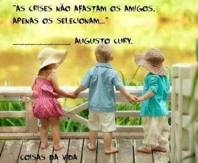 Selecao De Amigos Coisas Da Vida Criancas E Augusto Cury