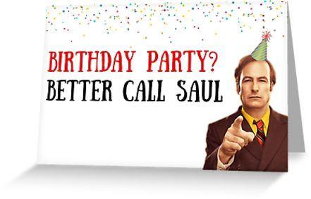 Bettercallsaul Breakingbad Tvshows Greetingcards Birthdaycards Birthdayparty Giftideas Drama Crime Cards Stick Birthday Party Better Call Saul Cards